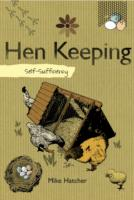 Self Sufficiency Hen Keeping - Mike Hatcher