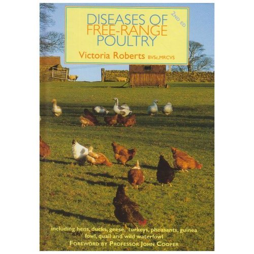 Diseases of Free Range Poultry: Victoria Roberts