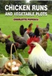 Chicken Runs and Vegetable Plots - Charlotte Popescu