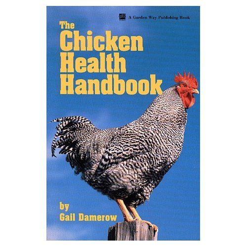 The Chicken Health Handbook: Gail Damerow